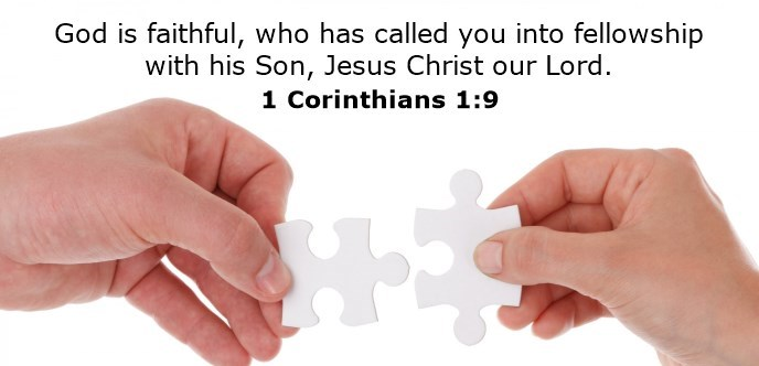 God is faithful, who has called you into fellowship with his Son, Jesus Christ our Lord.