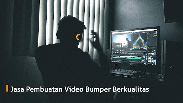 Jasa Pembuatan Video Bumper Berkualitas