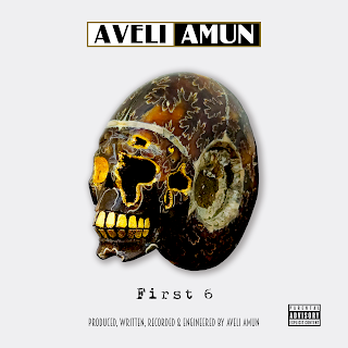 DOWNLOAD MP3: Aveli Amun - First 6