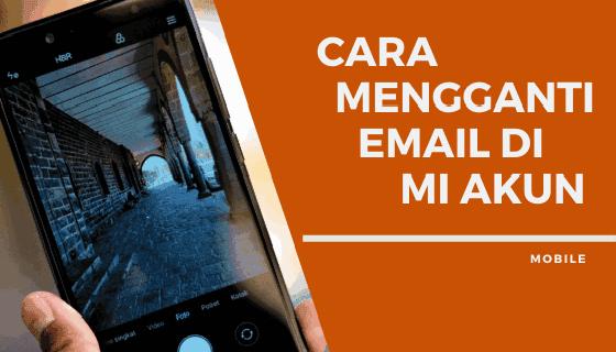 Cara Mengganti Email di Mi Akun