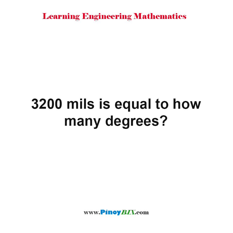 3200 mils is equal to how many degrees?