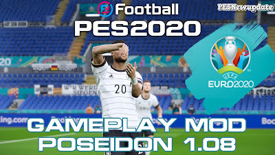 PES 2020 Gameplay Mod POSEIDON by Holland (PES 2020 1.08.00)