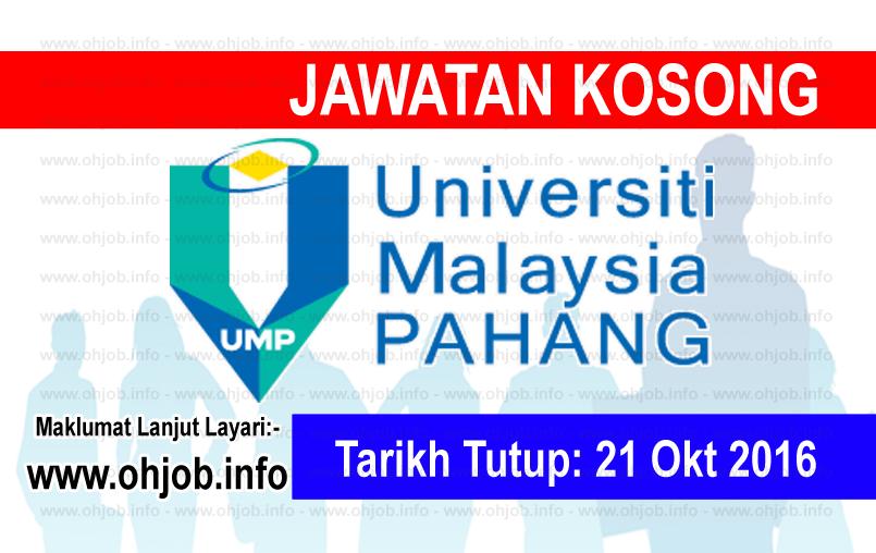 Jawatan Kerja Kosong Universiti Malaysia Pahang (UMP) logo www.ohjob.info oktober 2016