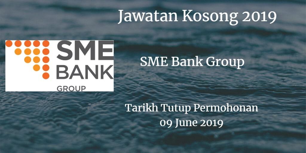 Jawatan Kosong SME Bank Group 09 June 2019