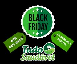 Black Friday é na Tudo Saudável, o menor preço em Produtos Naturais
