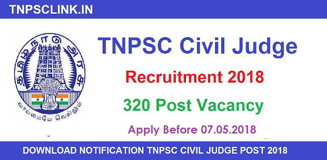 TNPSC Civil Judge Recruitment, 320 Vacancies, Notification Published 2018