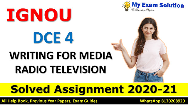 DCE 4 WRITING FOR MEDIA RADIO TELEVISION SOLVED ASSIGNMENT 2020-21, DCE 4 Solved Assignment 2020-21