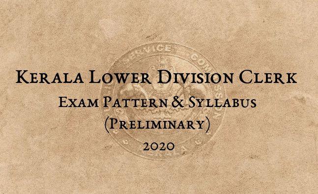 Kerala PSC LDC Syllabus & Exam Pattern Preliminary 2020