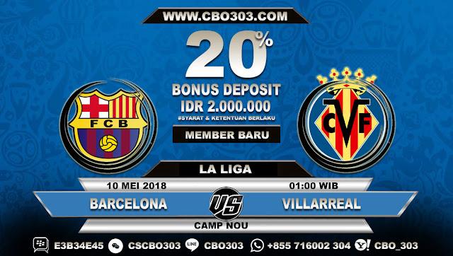 Prediksi Bola Barcelona VS Villarreal 10 Mei 2018