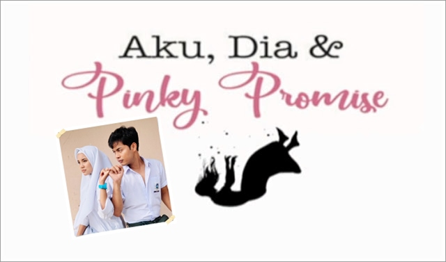 Drama Aku, Dia & Pinky Promise