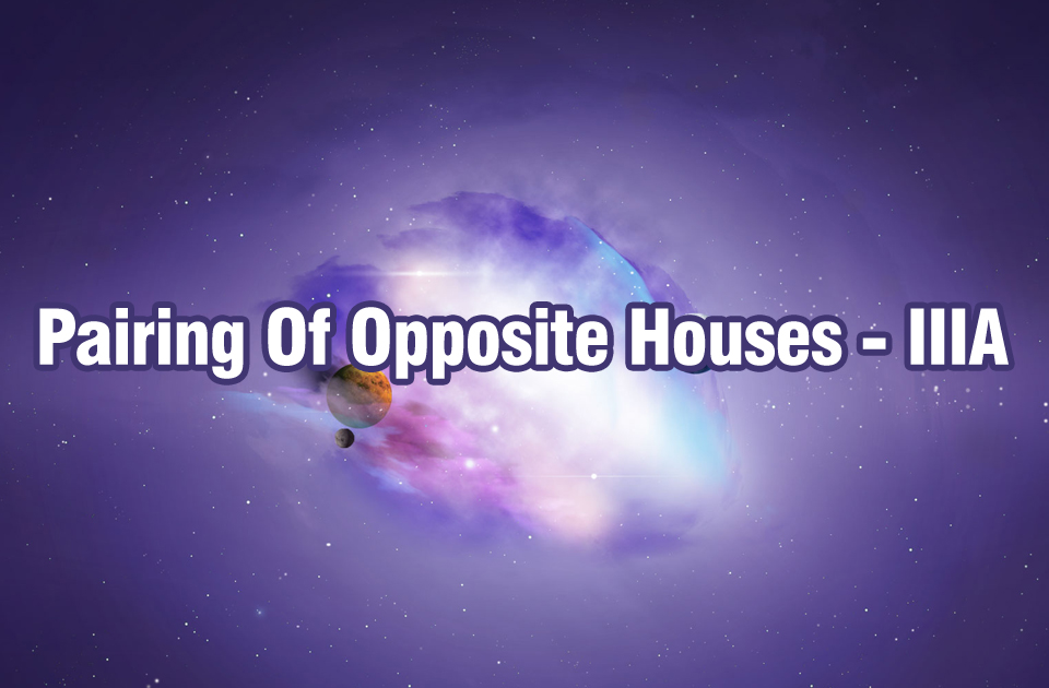 Pairing Of Opposite Houses IIIA