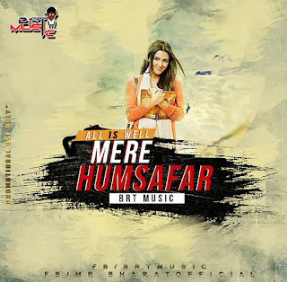 Download-All-Is-Well-Mere-Humsafar-BRT-Music-Remix-FLYER-indiandjremix