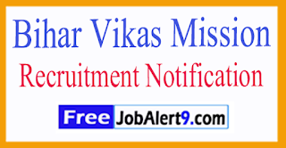 Bihar Vikas Mission Recruitment Notification 2017 Last Date 14-07-2017