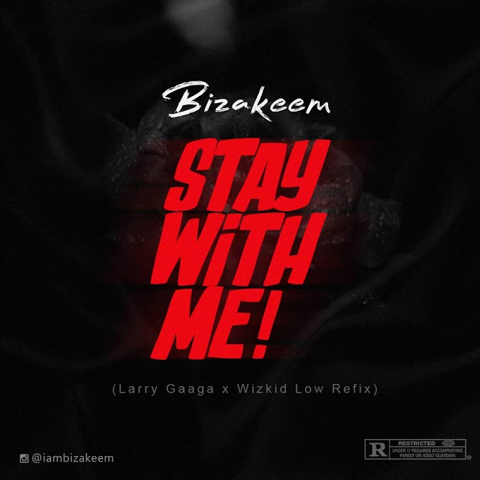 [MUSIC] Bizakeem — Stay With Me (On A Low Cover)