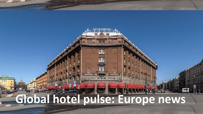 Global hotel pulse: Europe news