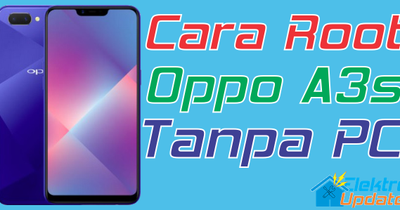 Cara Root Oppo A3s Tanpa PC 100% Work