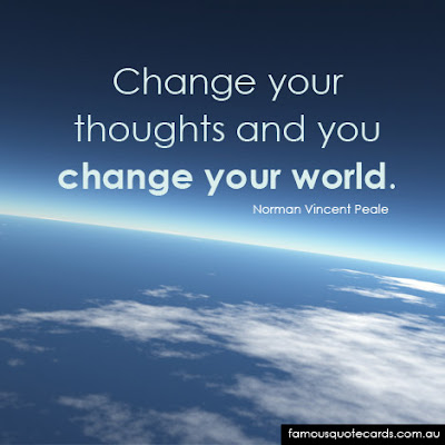 Famous Quotes About Life Changes: change your thought and you change your world