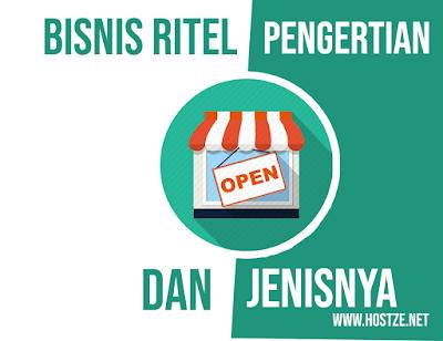 Bisnis Ritel: Pengertian dan Jenisnya - hostze.net