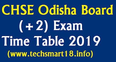 CHSE Odisha Board (+2) Exam Time Table 2019