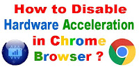 How to disable Hardware Acceleration in Chrome Browser?