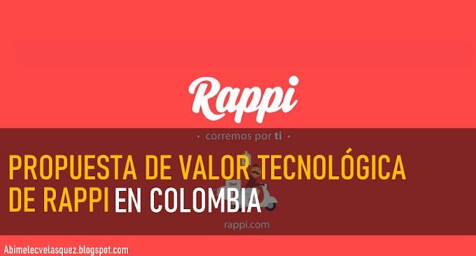 PROPUESTA DE VALOR TECNOLÓGICA DE RAPPI EN COLOMBIA
