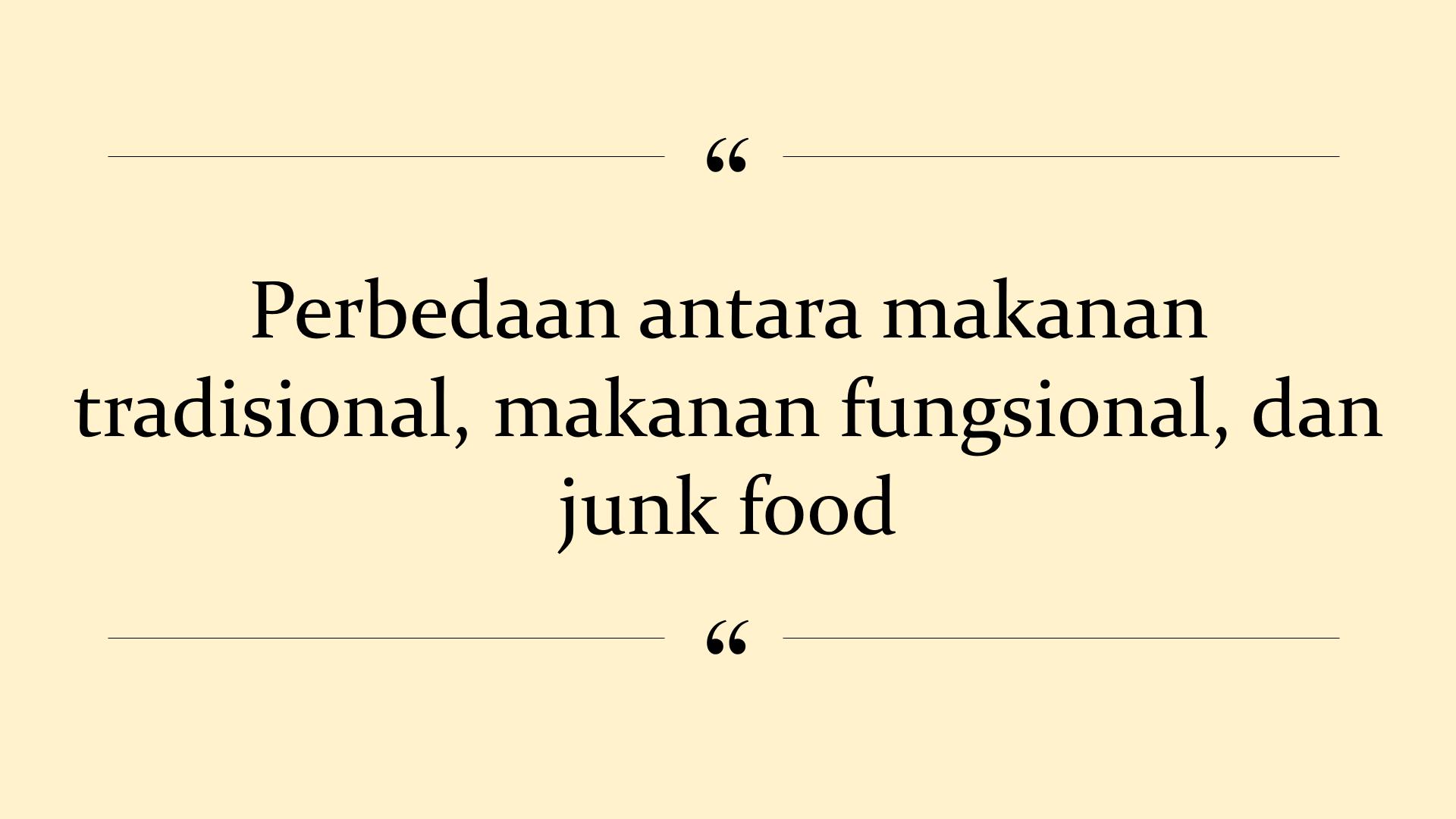 pengertian makanan tradisional, makanan fungsional, junk food