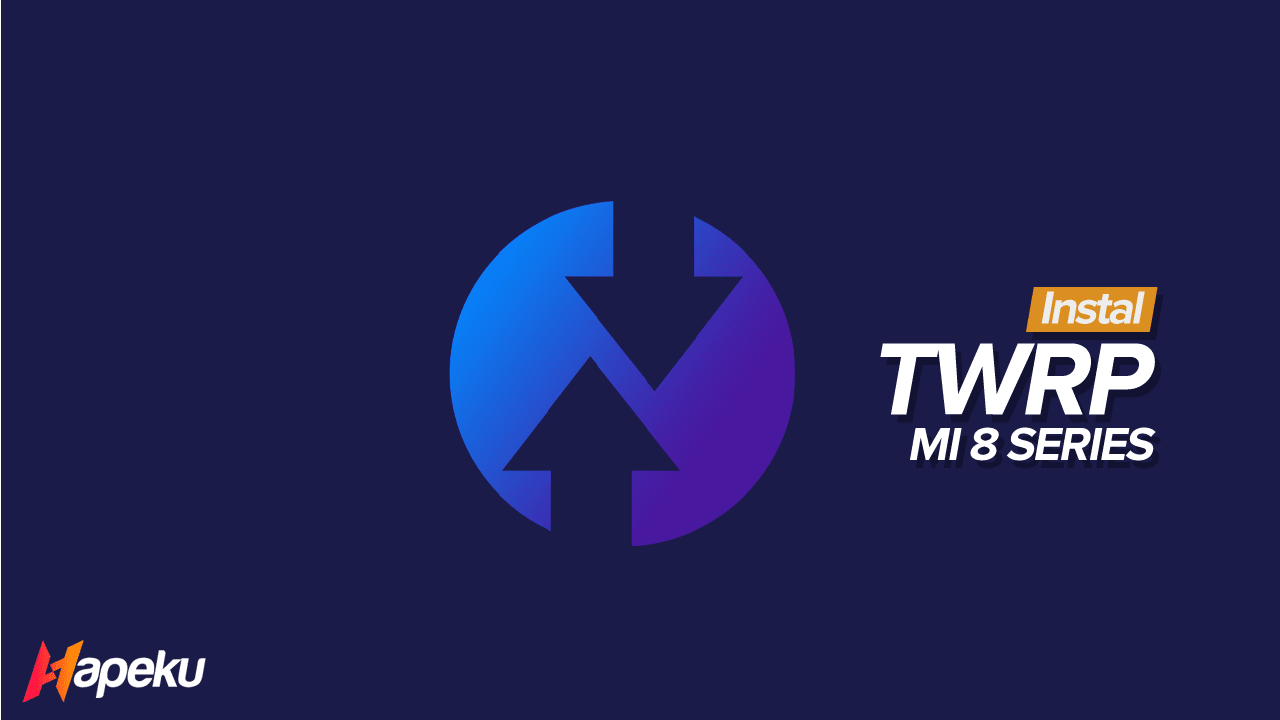 Cara Instal TWRP Xiaomi Mi 8 / Lite / SE