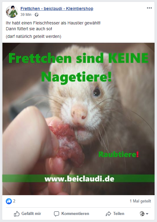Frettchen - beiclaudi - Kleintiershop 39 Min ·  Ihr habt einen Fleischfresser als Haustier gewählt!  Dann füttert sie auch so!  (darf natürlich geteilt werden)