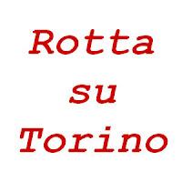 Rotta su Torino