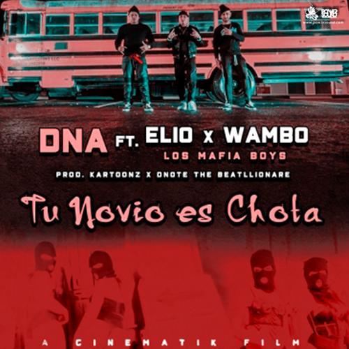 https://www.pow3rsound.com/2018/05/dna-ft-elio-y-wambo-tu-novio-es-chota.html