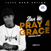 Music: Zion Lite - Pray 4 Grace || Out Now