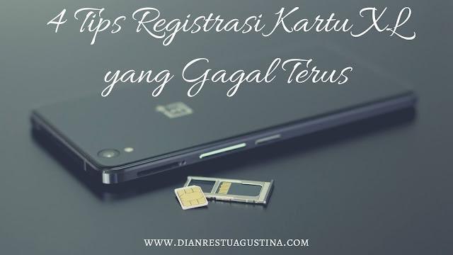 Cara Registrasi Kartu XL yang Gagal Terus