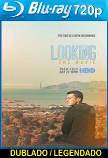 Looking O Filme