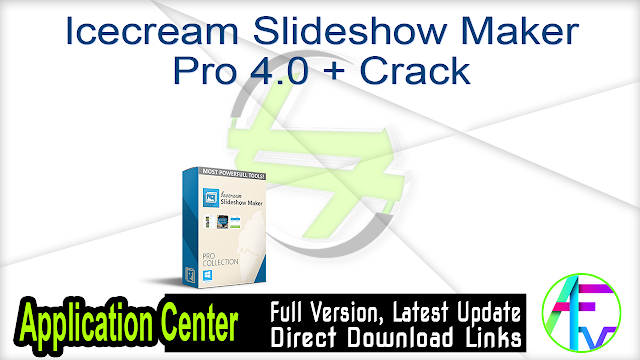 Icecream Slideshow Maker Pro 4.0 + Crack