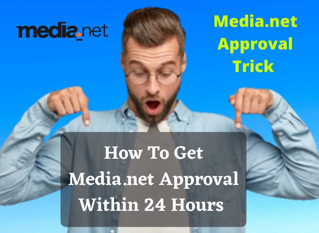 media net approval trick, how to get approved for media.net, media.net approval for blogger, media net approval, how to get quick media net approval