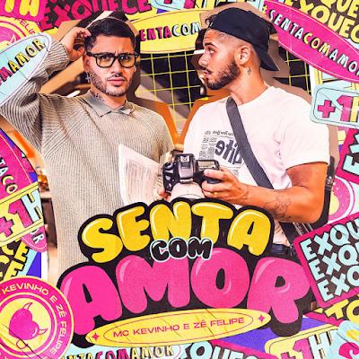 Mc Kevinho - Senta com Amor (feat. Zé  Felipe)