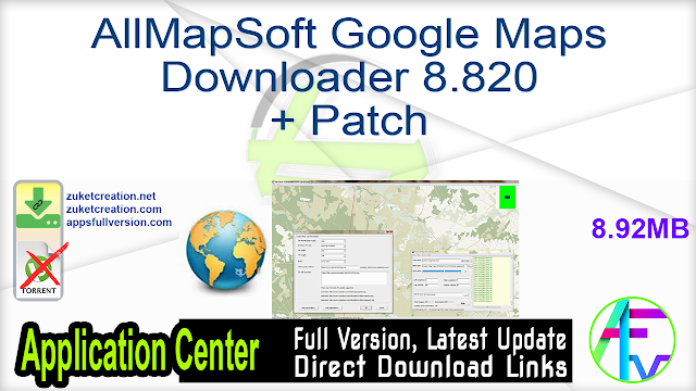 AllMapSoft Google Maps Downloader 8.820 + Patch