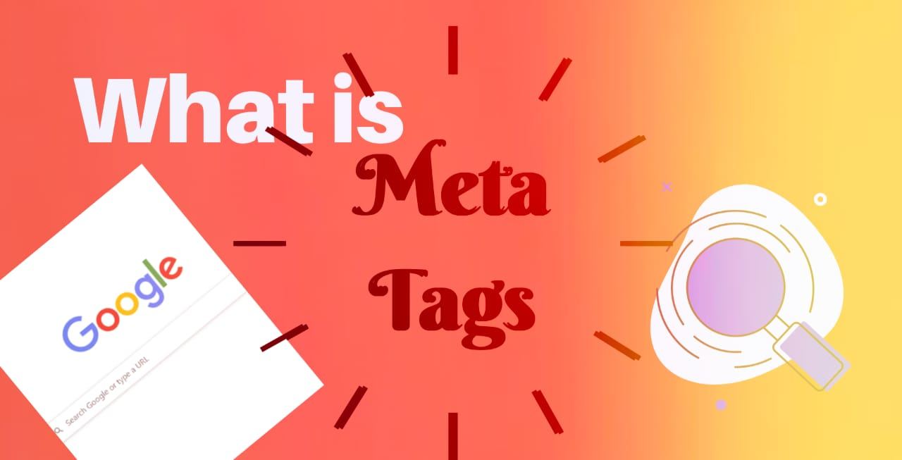 What is a meta tag 🔥 why is needed for search engine.