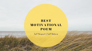 हिन्दी कविता || Top Best Motivational Poem in Hindi,Top Best Motivational Poem in Hindi,self respect poem in hindi,poem in hindi,mother poem in hindi,father poem in hindi,self respect poem in hindi