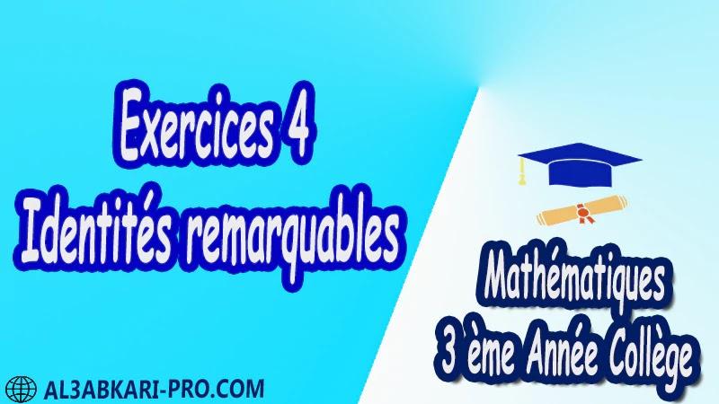 Exercices 4 Identités remarquables - 3 ème Année Collège BIOF 3AC pdf Exercices Corrigé Développement factorisation et identités remarquables Mathématiques de 3 ème Année Collège BIOF 3AC pdf