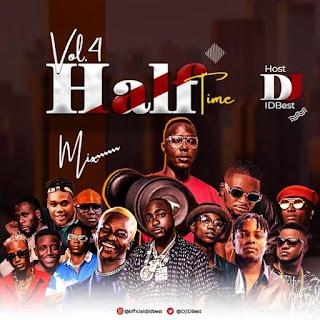 MIXTAPE: Dj IDBest ft. Hypeman Afro - Half Time Mix Vol.4 | @DjIDBest