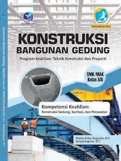 Konstruksi Bangunan Gedung - Program Keahlian : Teknik Konstruksi dan Properti - SMK/MAK Kelas XIII