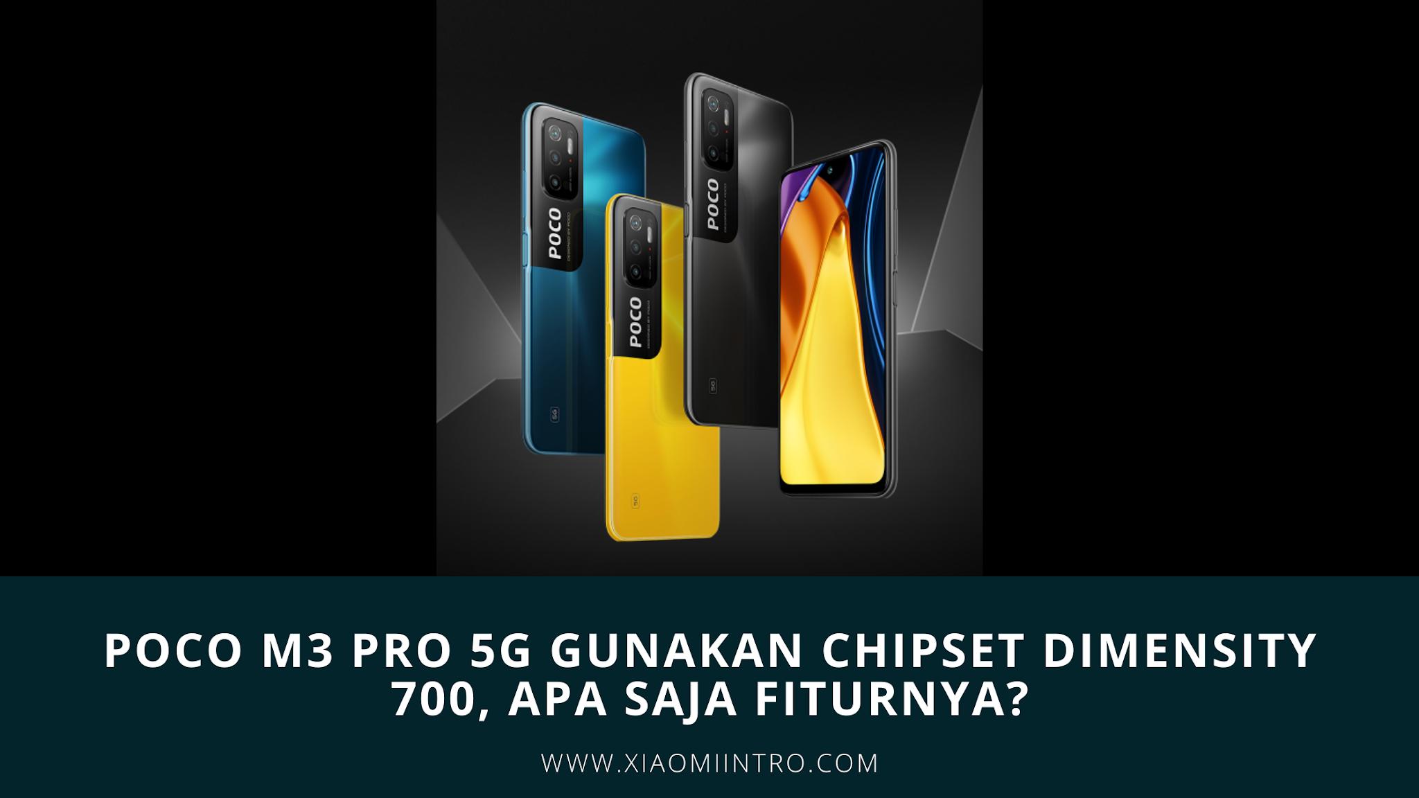 Poco M3 Pro 5G Gunakan Chipset Dimensity 700, Apa Saja Fiturnya?