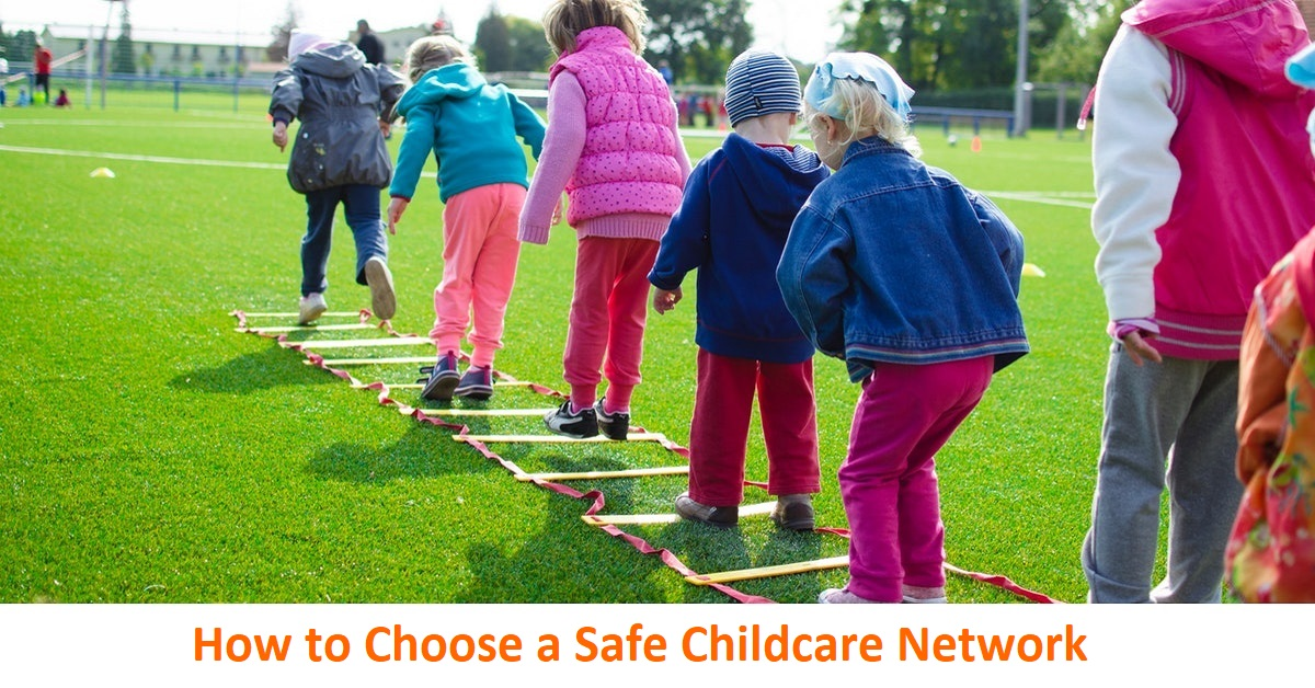 How to Choose a Safe Childcare Network