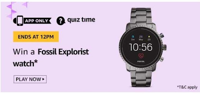 Amazon Quiz Answers Today 07 August 2020 Fossil Explorist Watch