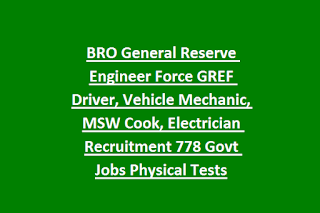 BRO General Reserve Engineer Force GREF Driver, Vehicle Mechanic, MSW Cook, Electrician Recruitment 778 Govt Jobs Physical Tests