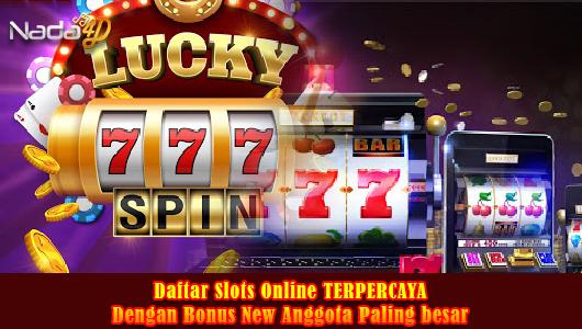 Daftar Slots Online TERPERCAYA Dengan Bonus New Anggota Paling besar