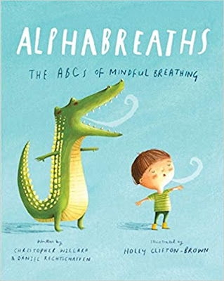 Alphabreaths: The ABCs of Mindful Breathing by Christopher Willard, PsyD
