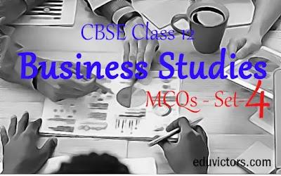 CBSE Class 12 - Business Studies - MCQs - Set-4 (#class12BusinessStudies)(#eduvictors)(#cbsepapers)