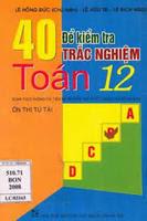 40 đề kiểm tra trắc nghiệm Toán 12 - Lê Hồng Đức